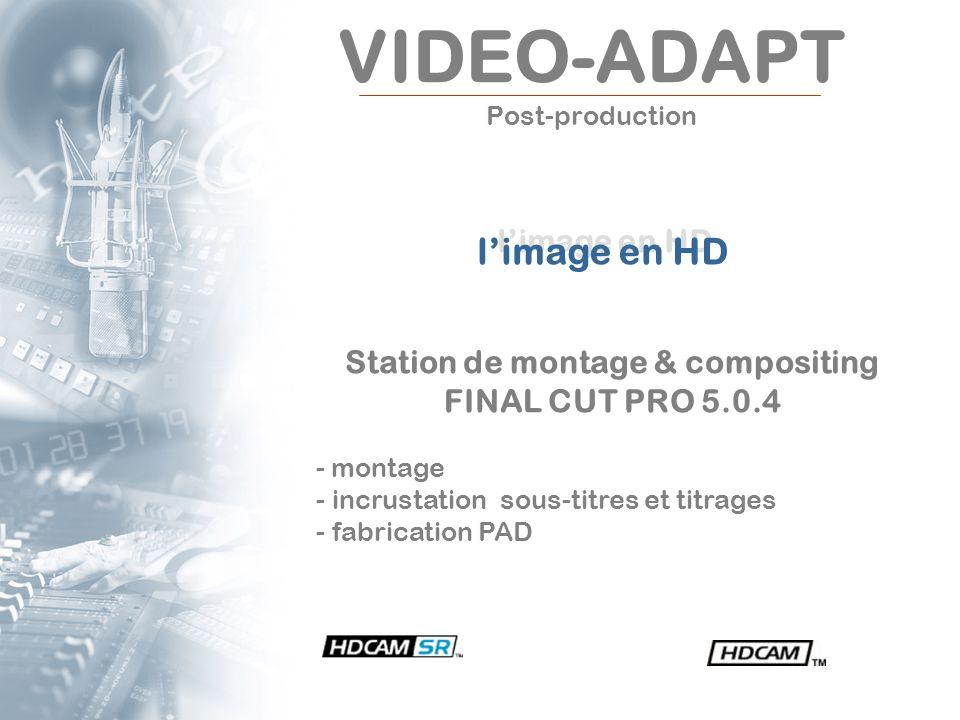 VIDEO-ADAPT Post-production Station de montage & compositing FINAL CUT PRO 5.0.4 - montage - incrustation sous-titres et titrages - fabrication PAD li