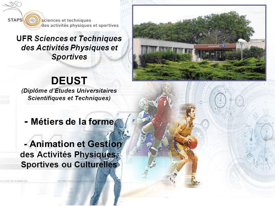 UFR Sciences et Techniques des Activités Physiques et Sportives DEUST (Diplôme dEtudes Universitaires Scientifiques et Techniques) - Métiers de la for