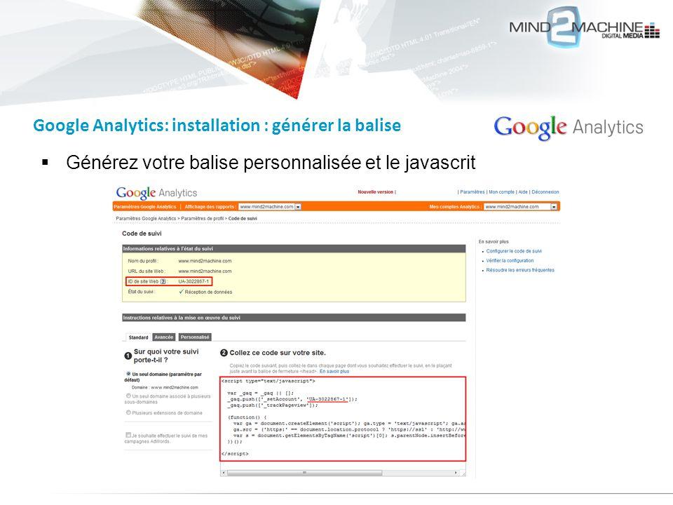 Générez votre balise personnalisée et le javascrit Google Analytics: installation : générer la balise