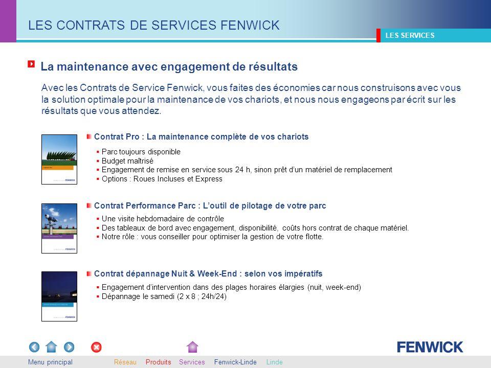La maintenance avec engagement de résultats Menu principal Avec les Contrats de Service Fenwick, vous faites des économies car nous construisons avec