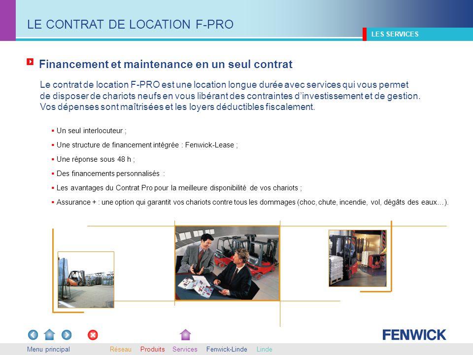 Financement et maintenance en un seul contrat Menu principal Le contrat de location F-PRO est une location longue durée avec services qui vous permet