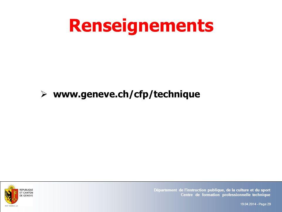 Renseignements 19.04.2014 - Page 29 www.geneve.ch/cfp/technique Département de l instruction publique, de la culture et du sport Centre de formation professionnelle technique