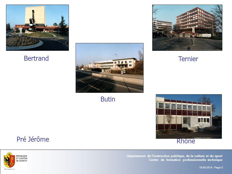 Ternier Bertrand Rhône Butin 19.04.2014 - Page 5 Pré Jérôme Département de l instruction publique, de la culture et du sport Centre de formation professionnelle technique