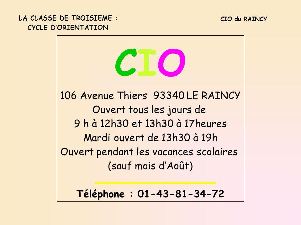 CIO 106 Avenue Thiers 93340 LE RAINCY Ouvert tous les jours de 9 h à 12h30 et 13h30 à 17heures Mardi ouvert de 13h30 à 19h Ouvert pendant les vacances