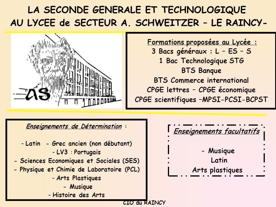 LA SECONDE GENERALE ET TECHNOLOGIQUE AU LYCEE de SECTEUR A. SCHWEITZER – LE RAINCY- CIO du RAINCY Enseignements de Détermination : - Latin - Grec anci