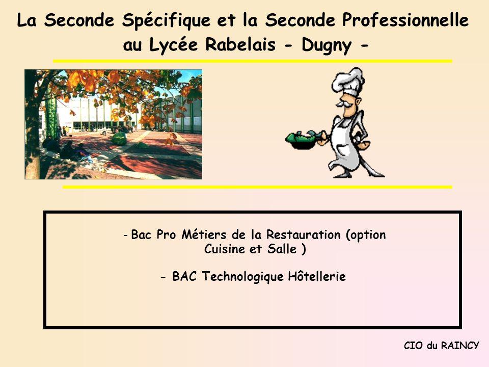 La Seconde Spécifique et la Seconde Professionnelle au Lycée Rabelais - Dugny - CIO du RAINCY - Bac Pro Métiers de la Restauration (option Cuisine et