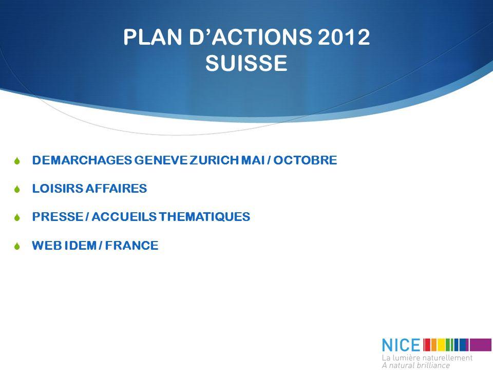 DEMARCHAGES GENEVE ZURICH MAI / OCTOBRE LOISIRS AFFAIRES PRESSE / ACCUEILS THEMATIQUES WEB IDEM / FRANCE PLAN DACTIONS 2012 SUISSE