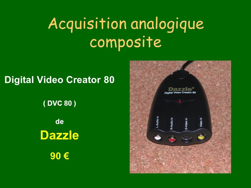 Acquisition analogique composite Digital Video Creator 80 ( DVC 80 ) de Dazzle 90