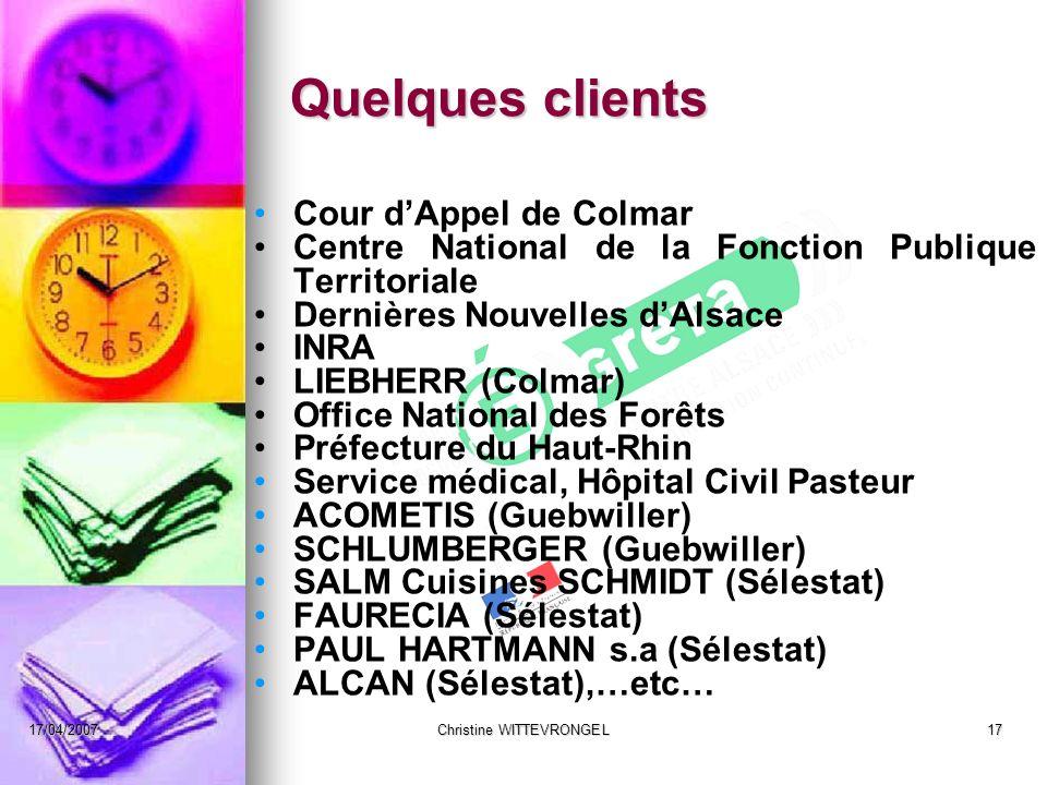 17/04/2007Christine WITTEVRONGEL17 Quelques clients Cour dAppel de Colmar Centre National de la Fonction Publique Territoriale Dernières Nouvelles dAl