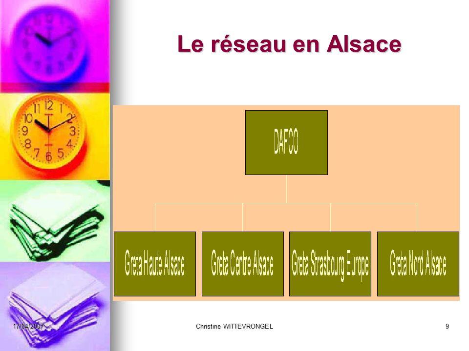17/04/2007Christine WITTEVRONGEL9 Le réseau en Alsace