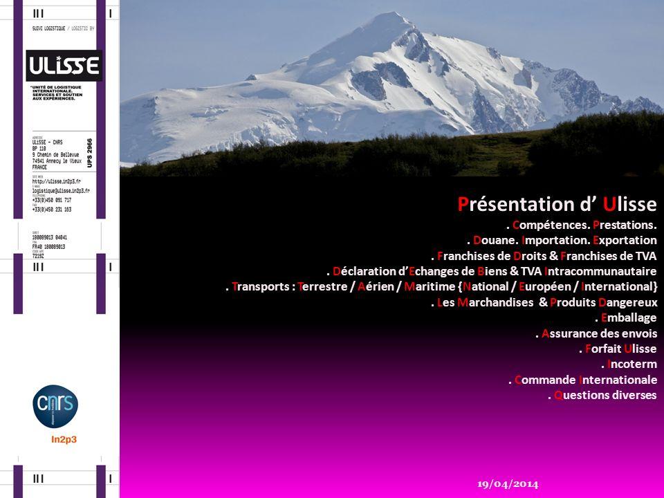 19/04/2014 Présentation d Ulisse.Compétences. Prestations..