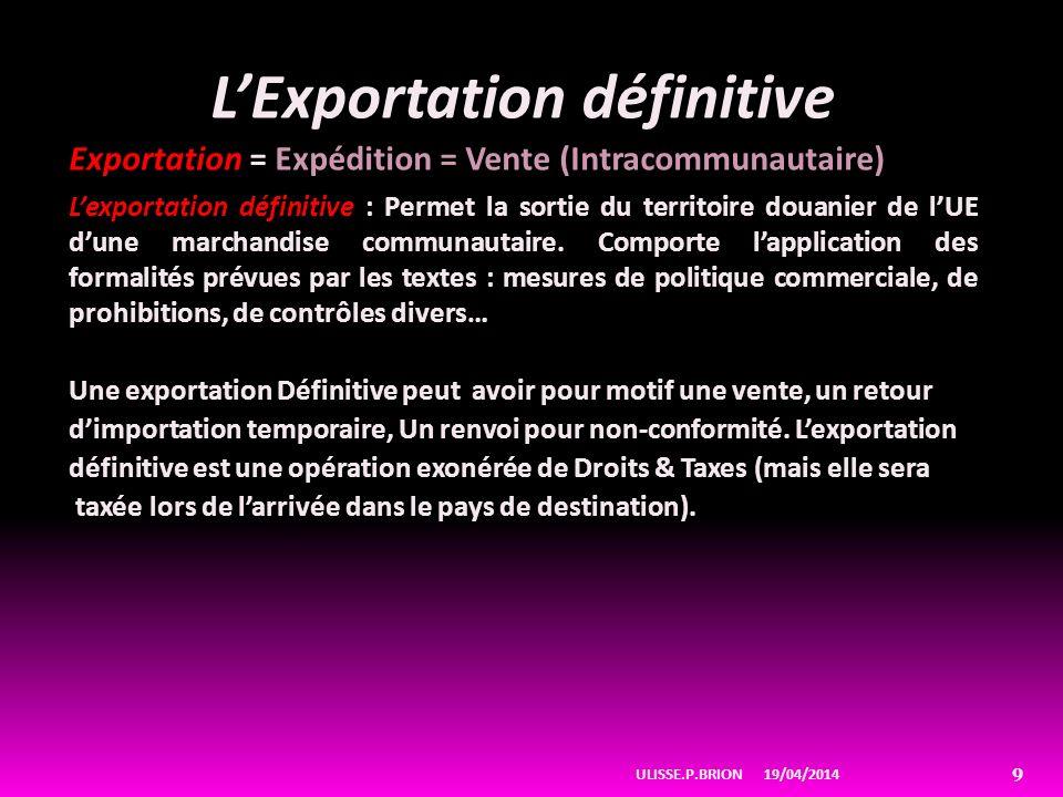 LExportation Temporaire Exportation Temporaire : Régime douanier dit « Suspensif » car réalisé à larrivée dans le pays de livraison en suspension du paiement des droits & taxes, sous réserve de la réimportation effective des marchandises.