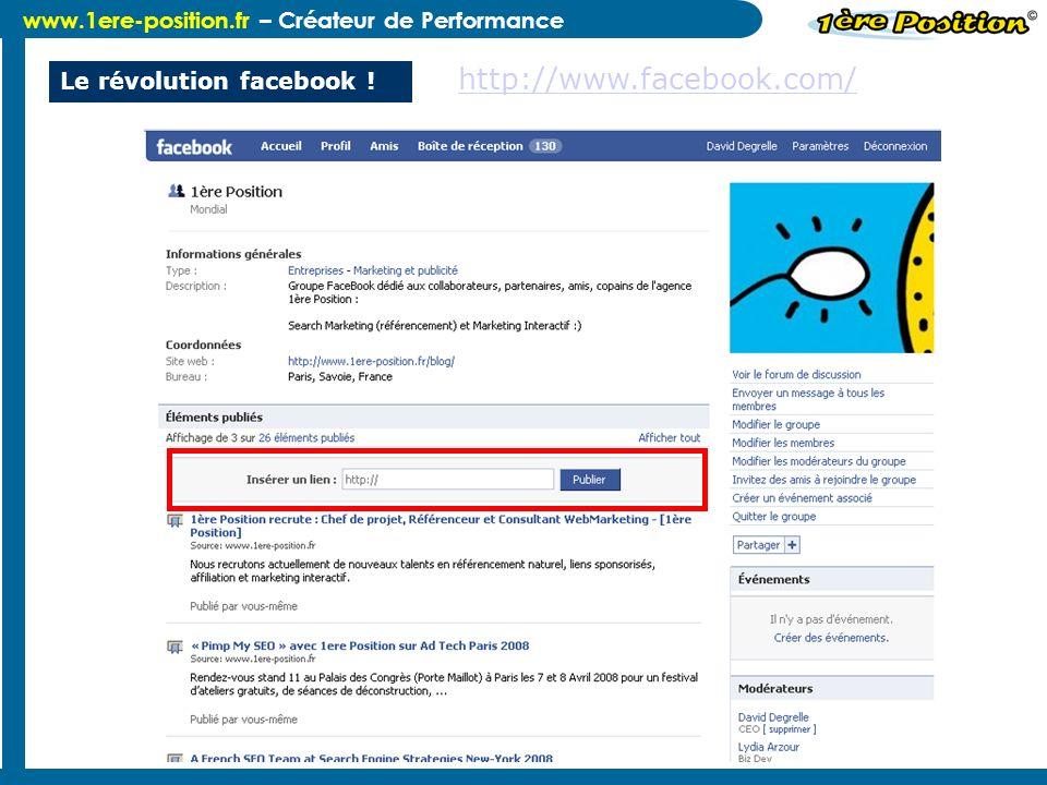 www.1ere-position.fr – Créateur de Performance Le révolution facebook ! http://www.facebook.com/