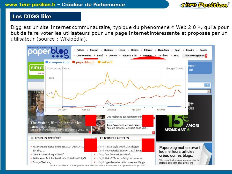 www.1ere-position.fr – Créateur de Performance Les DIGG like Digg est un site Internet communautaire, typique du phénomène « Web 2.0 », qui a pour but