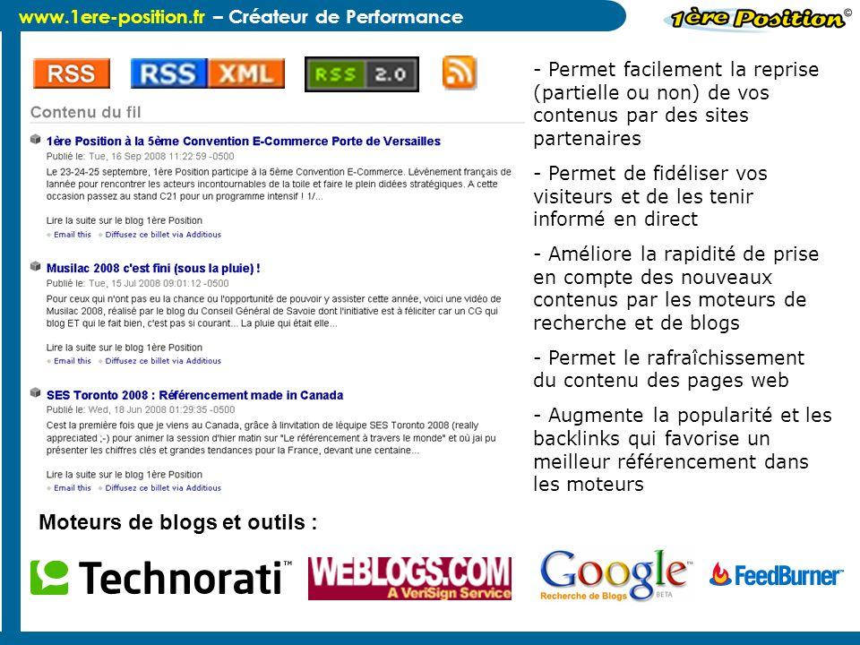 www.1ere-position.fr – Créateur de Performance C'est un fichier au format XML généré dynamiquement pour afficher dans un lecteur RSS le contenu mis à
