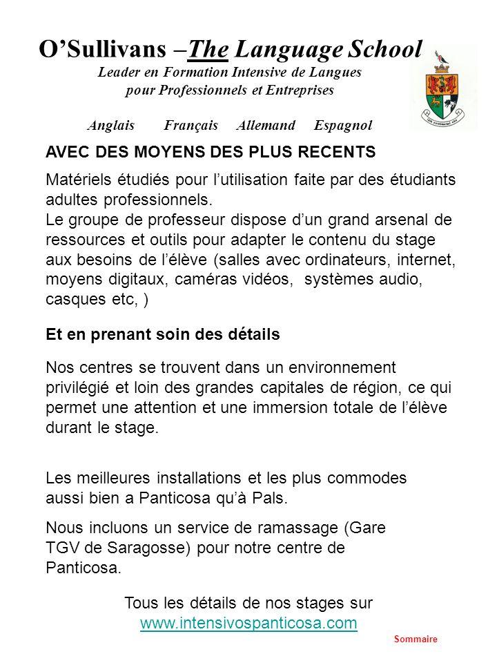 Tous les détails de nos stages sur www.intensivospanticosa.com www.intensivospanticosa.com OSullivans –The Language School Leader en Formation Intensi