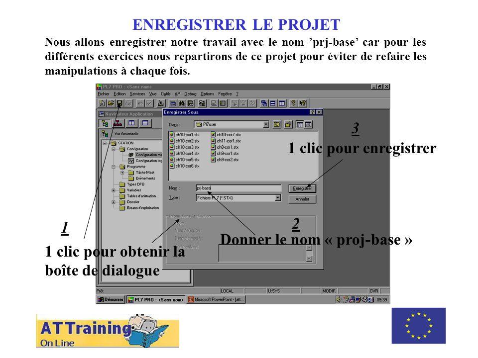 ENREGISTRER LE PROJET Nous allons enregistrer notre travail avec le nom prj-base car pour les différents exercices nous repartirons de ce projet pour