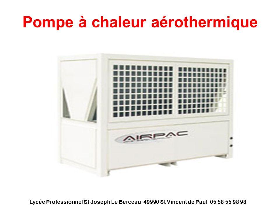 Pompe à chaleur aérothermique Lycée Professionnel St Joseph Le Berceau 49990 St Vincent de Paul 05 58 55 98 98