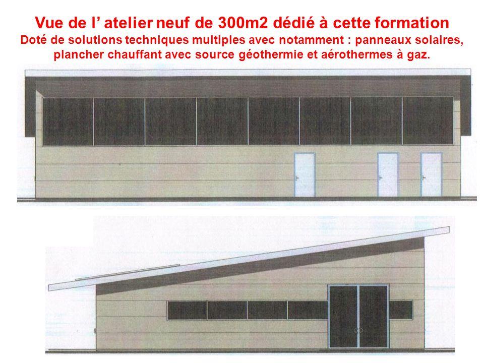 Vue de l atelier neuf de 300m2 dédié à cette formation Doté de solutions techniques multiples avec notamment : panneaux solaires, plancher chauffant a