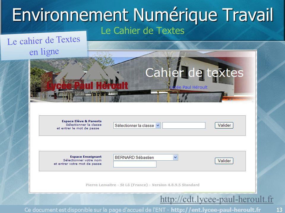 Ce document est disponible sur la page d'accueil de l'ENT - http://ent.lycee-paul-heroult.fr13 Le cahier de Textes en ligne http://cdt.lycee-paul-hero