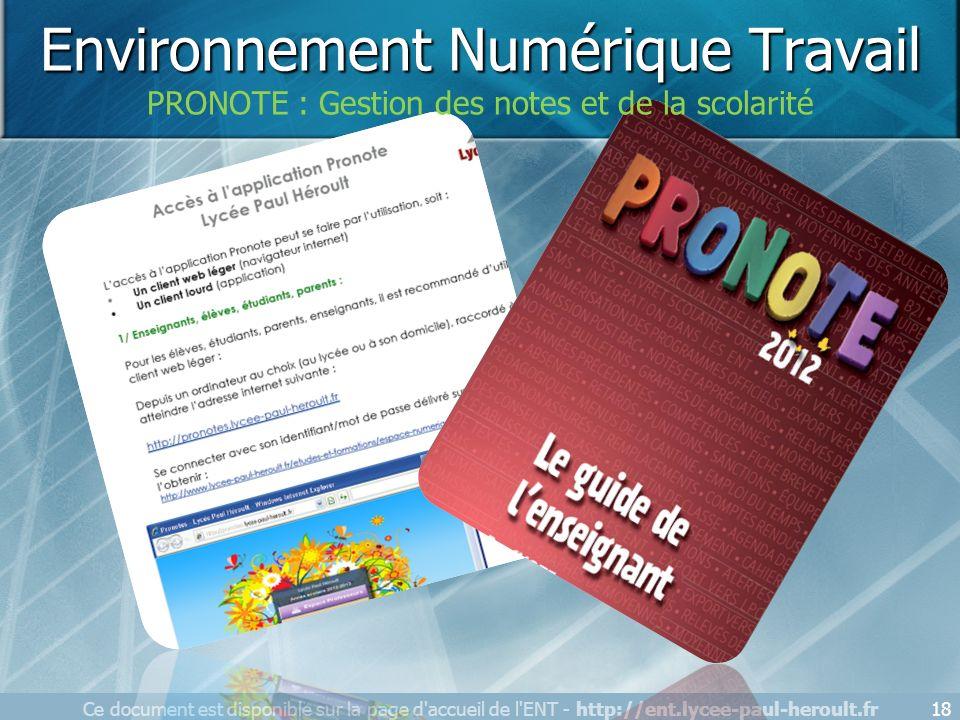 Ce document est disponible sur la page d'accueil de l'ENT - http://ent.lycee-paul-heroult.fr18 Des guides sont présents dans la rubrique « Assistance