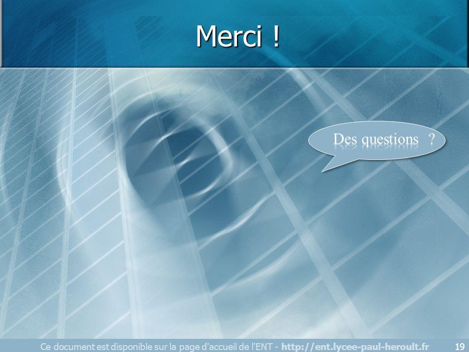 Ce document est disponible sur la page d'accueil de l'ENT - http://ent.lycee-paul-heroult.fr19 Merci !
