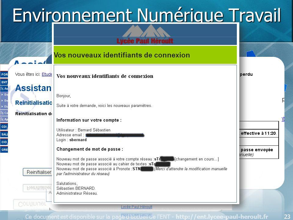 Ce document est disponible sur la page d'accueil de l'ENT - http://ent.lycee-paul-heroult.fr23 Environnement Numérique Travail Rubrique « Assistance a