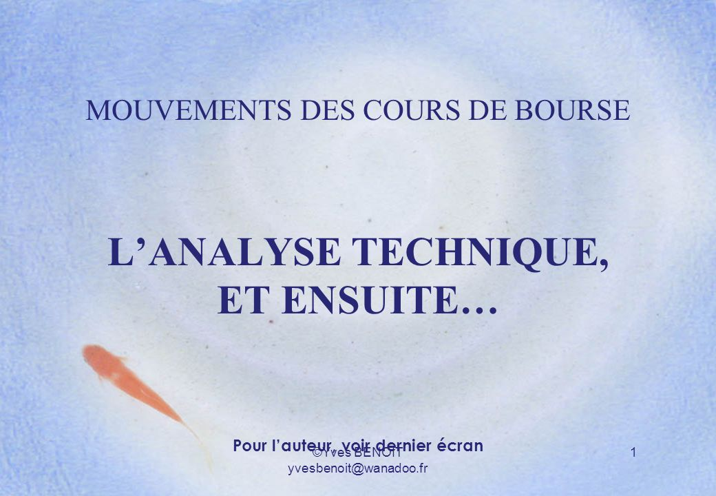 ©Yves BENOIT yvesbenoit@wanadoo.fr32 INTERNET Exemples de sites consult é s par les traders http://www.boursorama.com/ news, charts, broker, (French)http://www.boursorama.com/ http://www.pro-at.com/ technical analysis, news, forums, (French)http://www.pro-at.com/ http://www.trading-school.eu/glossaire-bourse/ glossary, (French)http://www.trading-school.eu/glossaire-bourse/ http://forums.iqfeed.net/ data feedhttp://forums.iqfeed.net/
