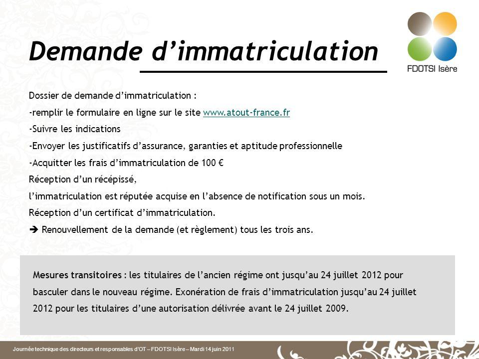 Journée technique des directeurs et responsables dOT – FDOTSI Isère – Mardi 14 juin 2011 Demande dimmatriculation Dossier de demande dimmatriculation