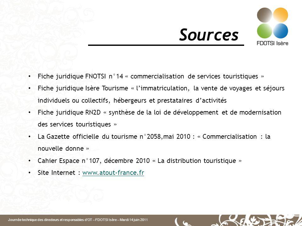 Journée technique des directeurs et responsables dOT – FDOTSI Isère – Mardi 14 juin 2011 Sources Fiche juridique FNOTSI n°14 « commercialisation de se