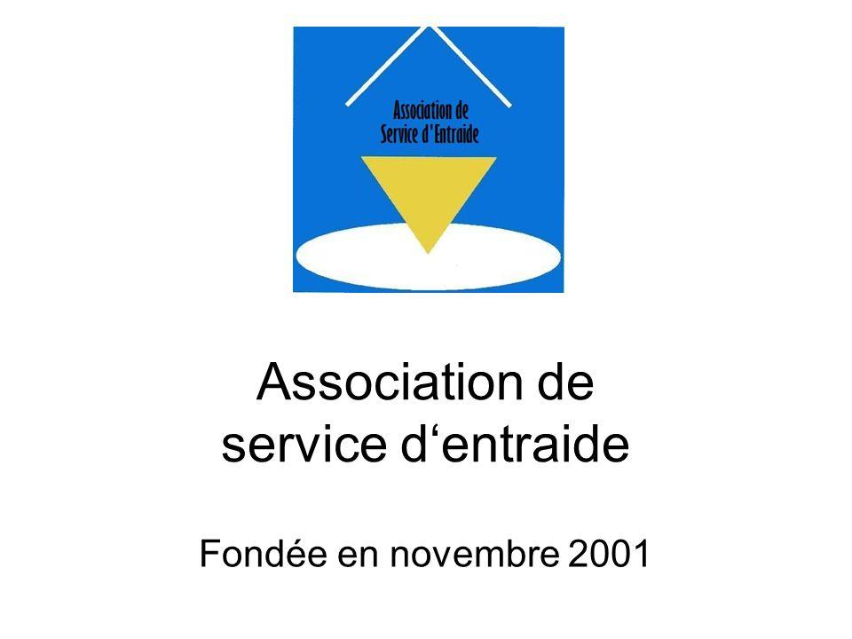 Association de service dentraide Fondée en novembre 2001