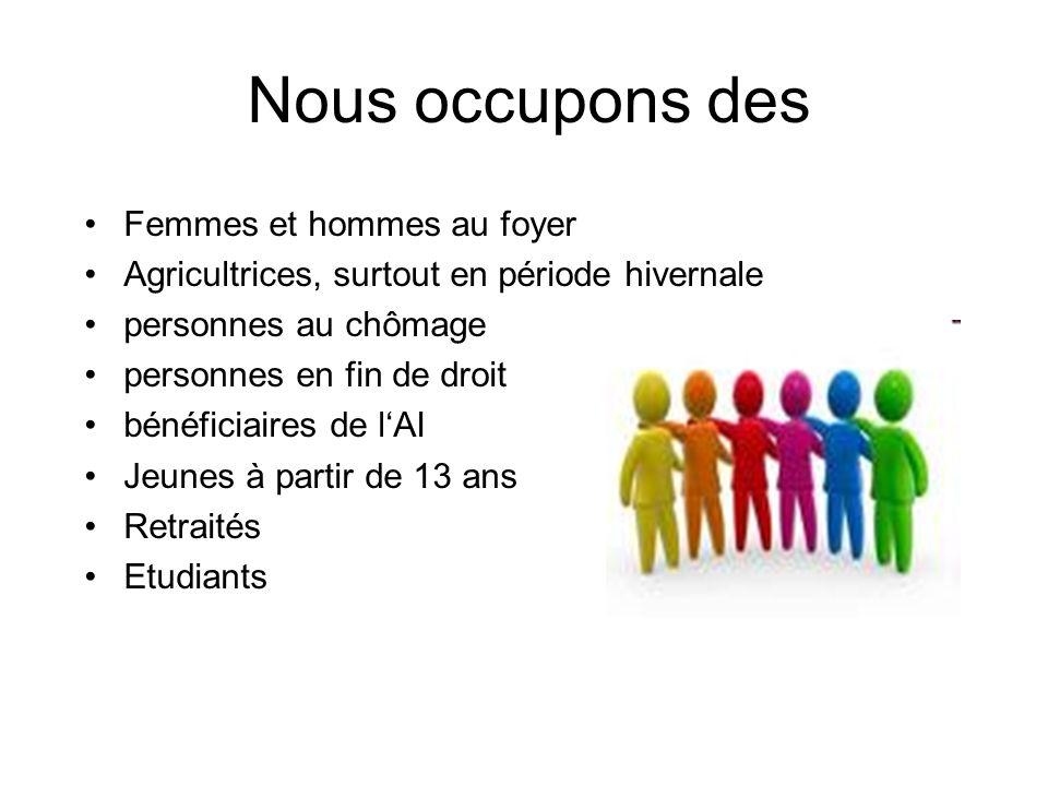 Nous occupons des Femmes et hommes au foyer Agricultrices, surtout en période hivernale personnes au chômage personnes en fin de droit bénéficiaires de lAI Jeunes à partir de 13 ans Retraités Etudiants