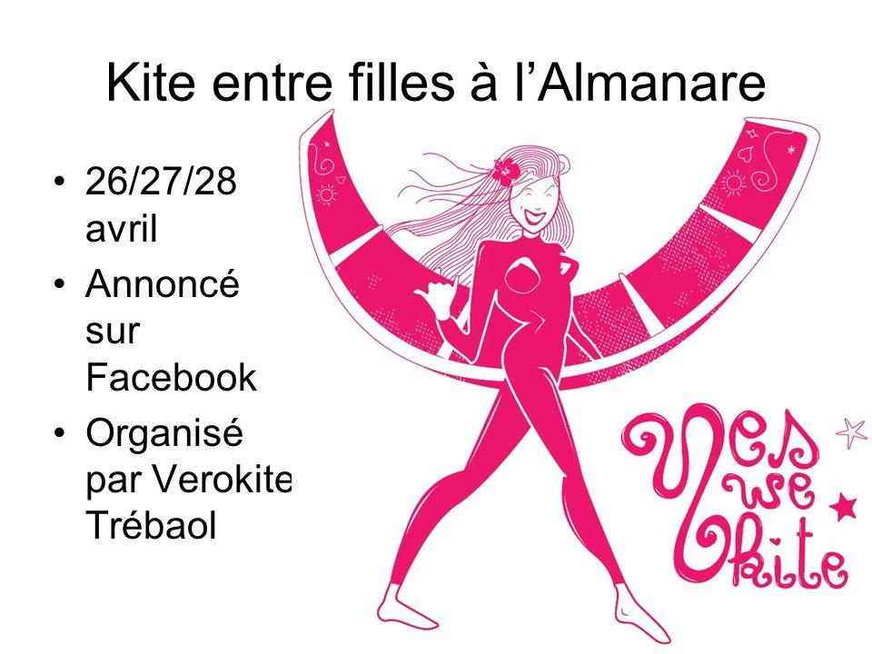 26/27/28 avril Annoncé sur Facebook Organisé par Verokite Trébaol Kite entre filles à lAlmanare