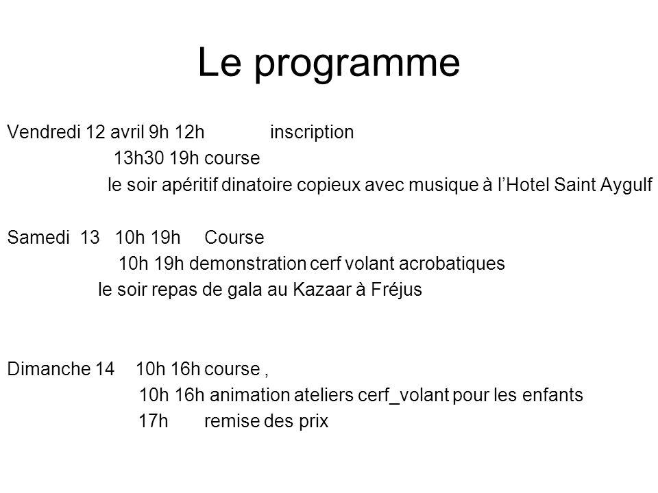 Le programme Vendredi 12 avril 9h 12hinscription 13h30 19h course le soir apéritif dinatoire copieux avec musique à lHotel Saint Aygulf Samedi 13 10h