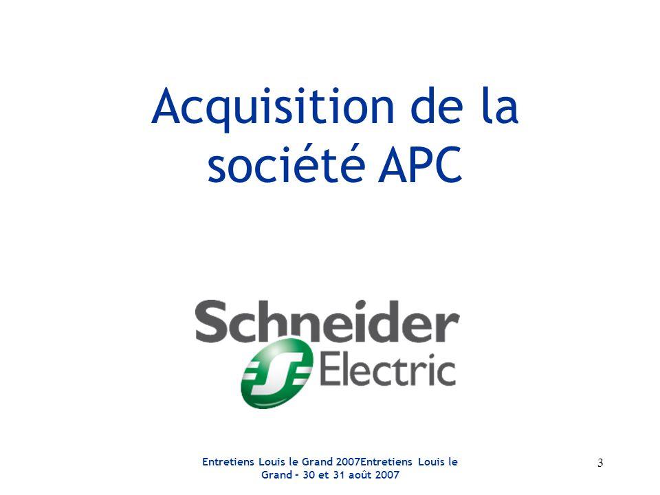 Entretiens Louis le Grand 2007Entretiens Louis le Grand – 30 et 31 août 2007 3 Acquisition de la société APC