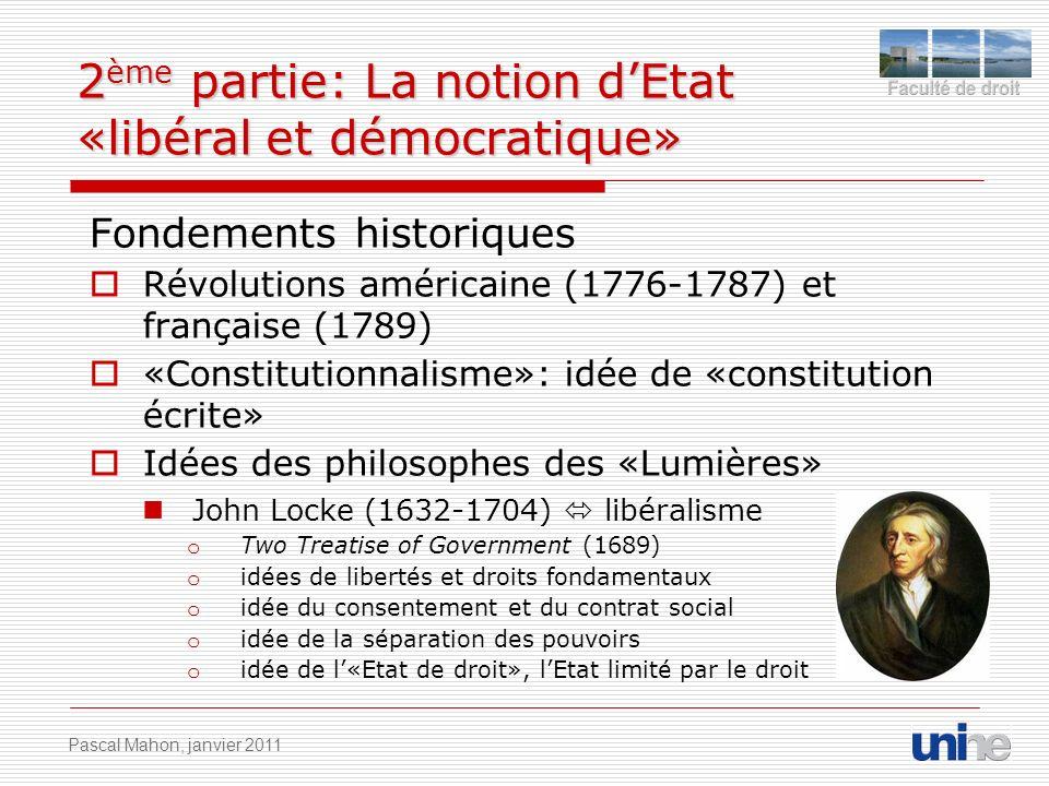 2 ème partie: La notion dEtat «libéral et démocratique» Fondements historiques Révolutions américaine (1776-1787) et française (1789) «Constitutionnal