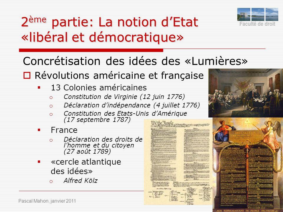 2 ème partie: La notion dEtat «libéral et démocratique» Concrétisation des idées des «Lumières» Révolutions américaine et française 13 Colonies améric