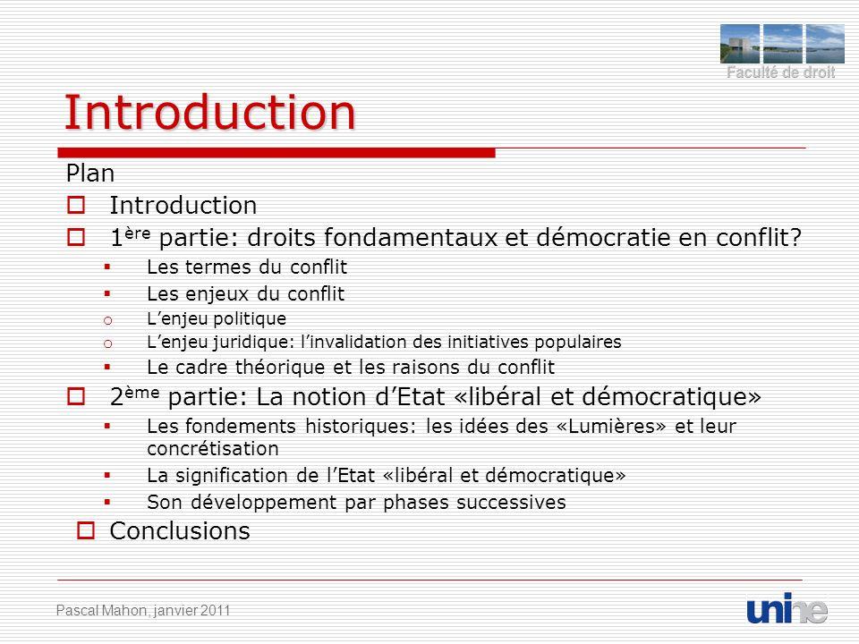 Introduction Plan Introduction 1 ère partie: droits fondamentaux et démocratie en conflit? Les termes du conflit Les enjeux du conflit o Lenjeu politi