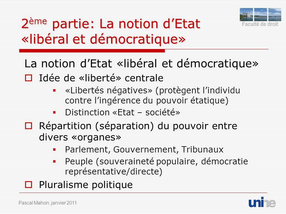 2 ème partie: La notion dEtat «libéral et démocratique» La notion dEtat «libéral et démocratique» Idée de «liberté» centrale «Libertés négatives» (pro