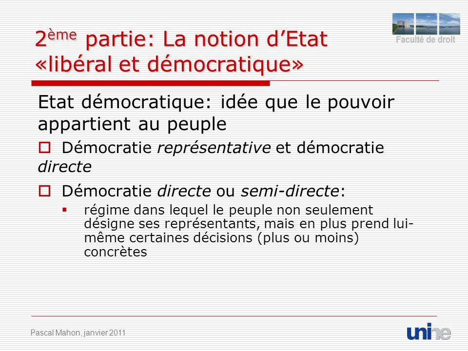 2 ème partie: La notion dEtat «libéral et démocratique» Etat démocratique: idée que le pouvoir appartient au peuple Démocratie représentative et démoc