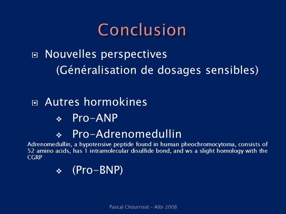 Nouvelles perspectives (Généralisation de dosages sensibles) Autres hormokines Pro-ANP Pro-Adrenomedullin Adrenomedullin, a hypotensive peptide found