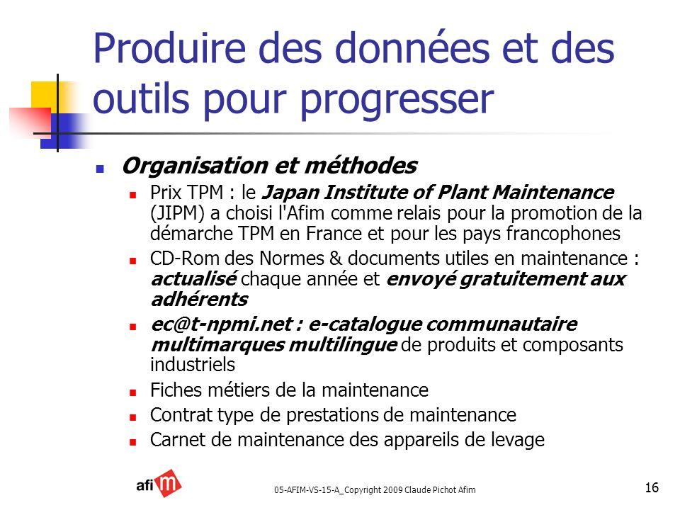 05-AFIM-VS-15-A_Copyright 2009 Claude Pichot Afim 16 Produire des données et des outils pour progresser Organisation et méthodes Prix TPM : le Japan I