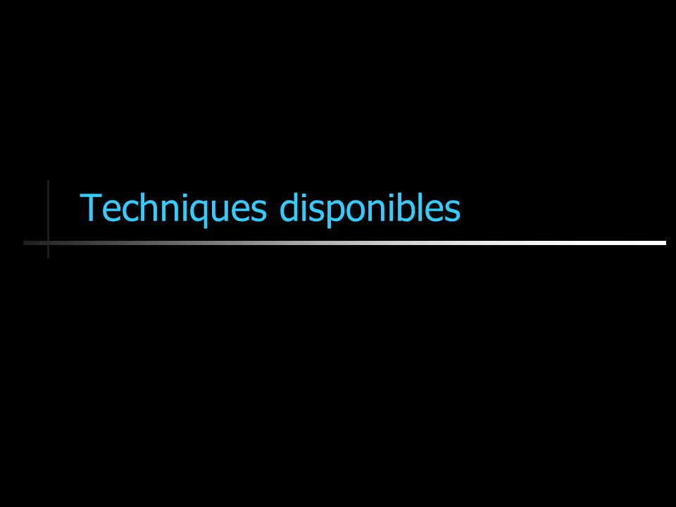 Techniques disponibles