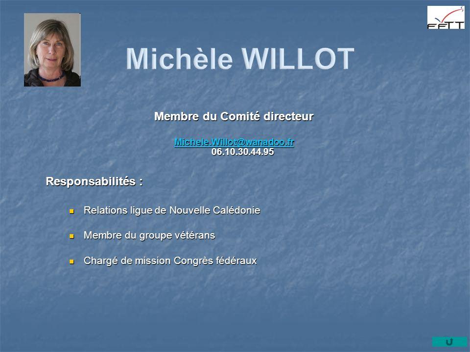 Membre du Comité directeur Michele.Willot@wanadoo.fr Michele.Willot@wanadoo.fr 06.10.30.44.95 Michele.Willot@wanadoo.fr Responsabilités : Relations li