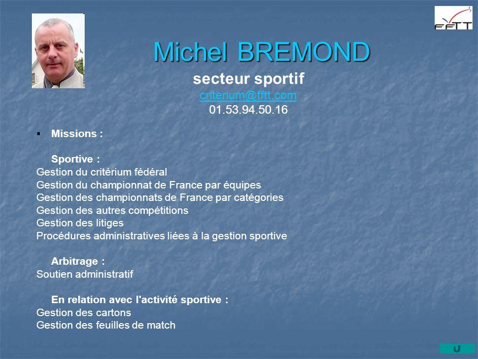 Missions : Sportive : Gestion du critérium fédéral Gestion du championnat de France par équipes Gestion des championnats de France par catégories Gest