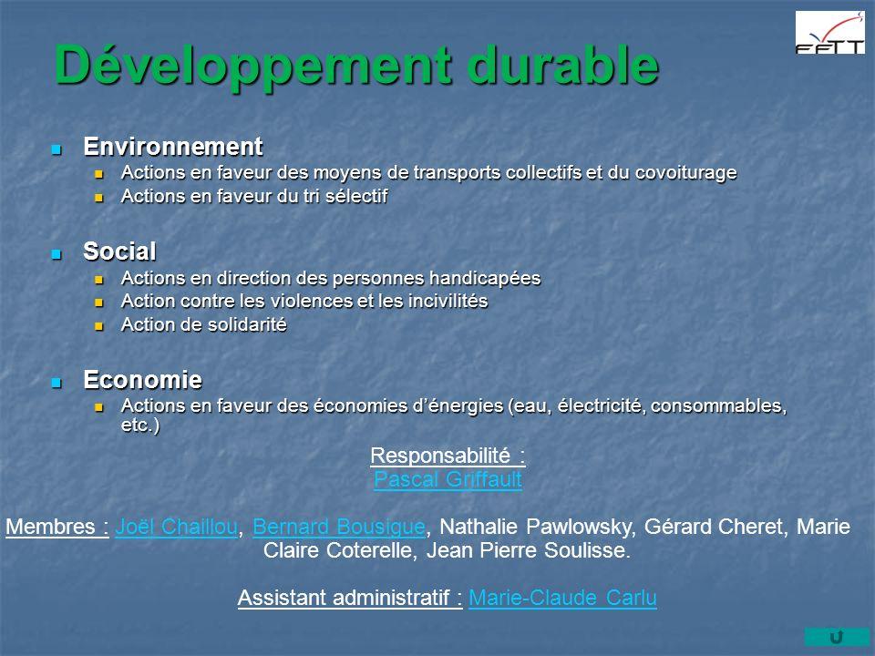 Développement durable Responsabilité : Pascal Griffault Membres : Joël Chaillou, Bernard Bousigue, Nathalie Pawlowsky, Gérard Cheret, MarieJoël Chaill