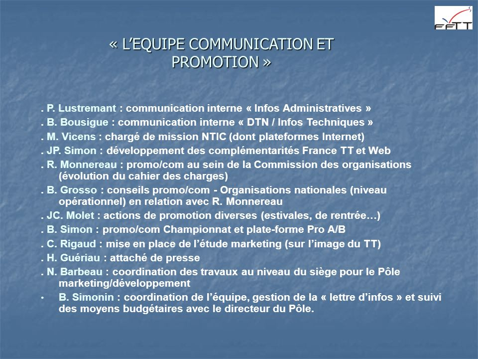 . P. Lustremant : communication interne « Infos Administratives ». B. Bousigue : communication interne « DTN / Infos Techniques ». M. Vicens : chargé