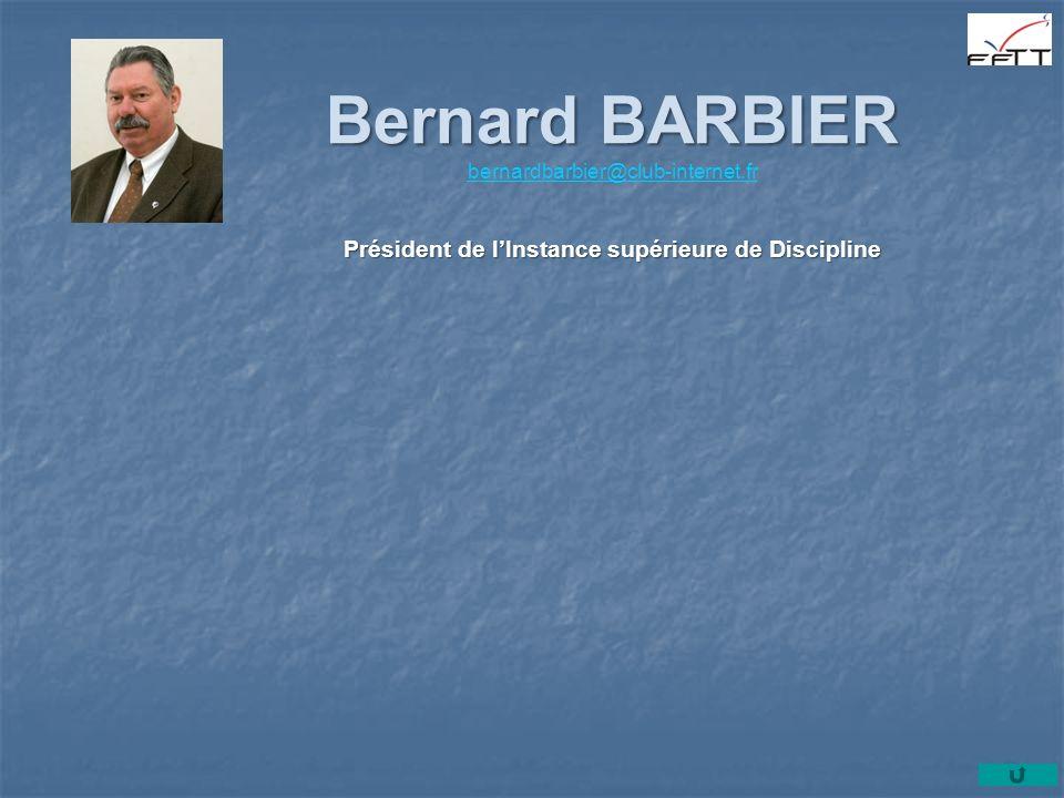 Bernard BARBIER Bernard BARBIER bernardbarbier@club-internet.fr bernardbarbier@club-internet.fr Président de lInstance supérieure de Discipline