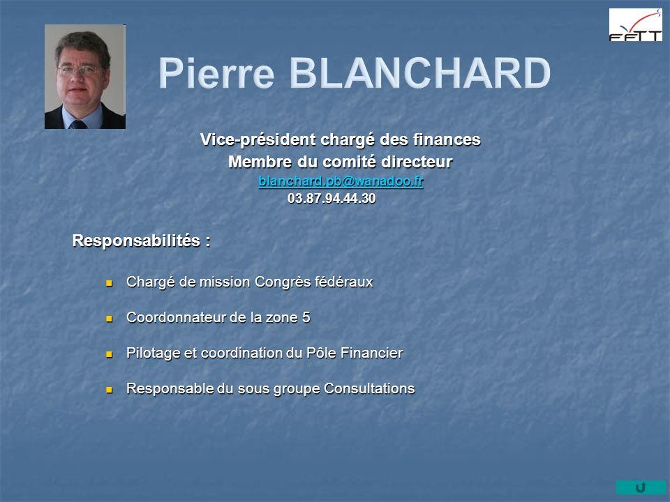 Vice-président chargé des finances Membre du comité directeur blanchard.pb@wanadoo.fr 03.87.94.44.30 03.87.94.44.30 Responsabilités : Chargé de missio