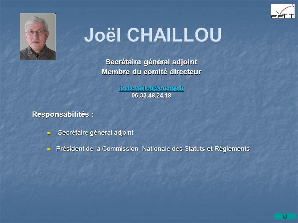 Secrétaire général adjoint Membre du comité directeur joel.chaillou@orange.fr 06.33.48.24.18 Responsabilités : Secrétaire général adjoint Secrétaire g
